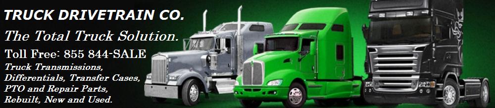 Truck Drivetrain Components New, Used & Rebuilt all Makes & Models. Truck Drivetrain Co.